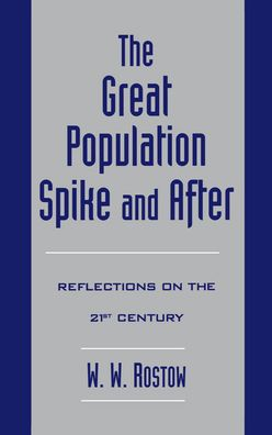 The Great Population Spike and after; Reflections on the 21st Century
