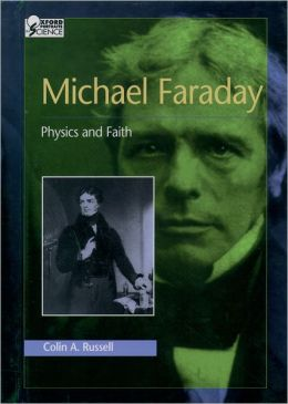 Michael Faraday: Physics and Faith