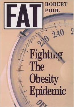 Fat: Fighting the Obesity Epidemic