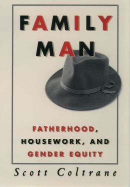Family Man: Fatherhood, Housework and Gender Equity