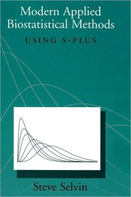 Modern Applied Biostatistical Methods: Using S-Plus