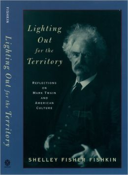 Lighting Out for the Territory: Reflections on Mark Twain and American Culture