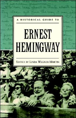 A Historical Guide to Ernest Hemingway