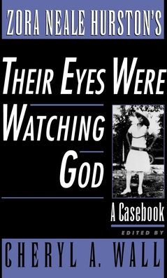 Zora Neale Hurston's Their Eyes Were Watching God: A Casebook
