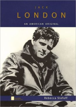 Jack London: An American Original