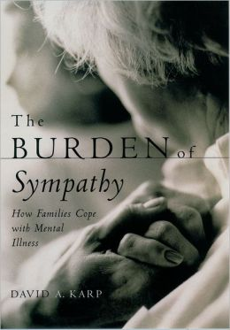 The Burden of Sympathy: How Families Cope With Mental Illness