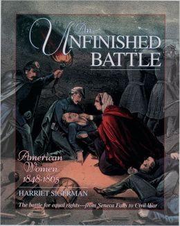 An Unfinished Battle: American Women 1848-1865