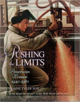 Pushing the Limits; American Women 1940-1961