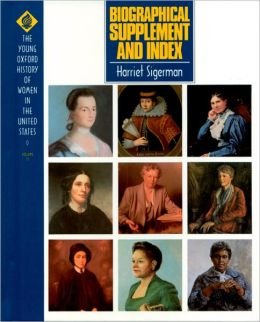 Young Oxford History of Women in the United States: Biographical Supplement and Index