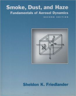 Smoke, Dust, and Haze: Fundamentals of Aerosol Dynamics