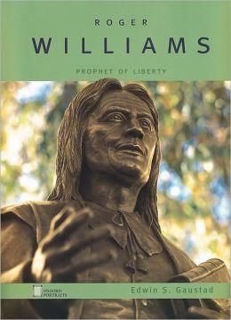 Roger Williams: Prophet of Liberty