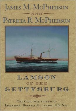 Lamson of the Gettysburg: The Civil War Letters of Lieutenant Roswell H. Lamson