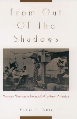 From Out of the Shadows: Mexican Women in the Twentieth-Century America