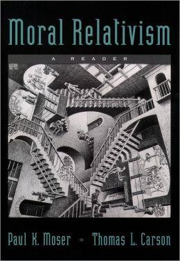 Moral Relativism: A Reader