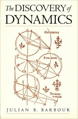 The Discovery of Dynamics: A Study from a Machian Point of View of the Discovery and the Structure of Dynamical Theories