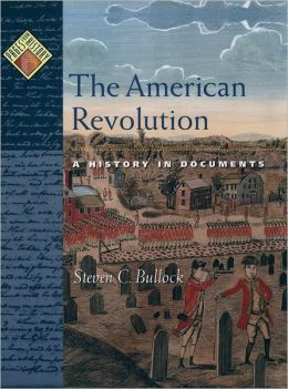 The American Revolution: A History in Documents
