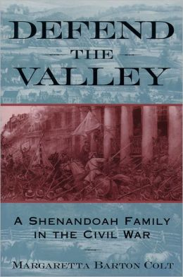 Defend the Valley: A Shenandoah Family in the Civil War