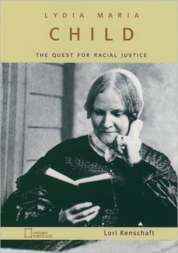 Lydia Maria Child: The Quest for Racial Justice