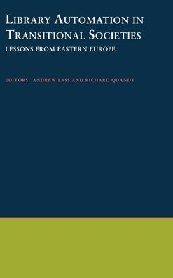 Library Automation in Transitional Societies: Lessons from Eastern Europe