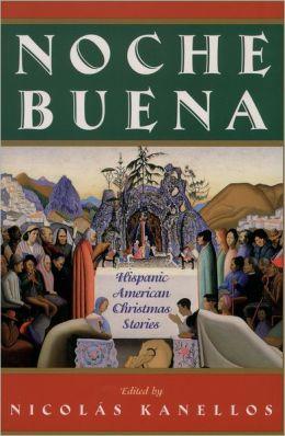Noche Buena: Hispanic American Christmas Stories
