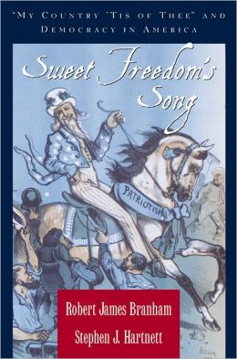 Sweet Freedom's Song: My Country 'Tis of Thee and Democracy in America