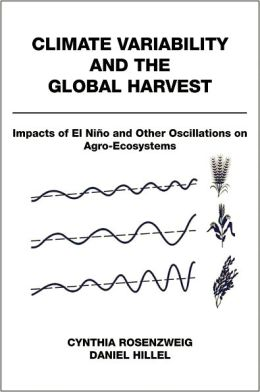 Climate Variability and the Global Harvest: Impacts of El Nii'Ao and Other Oscillations on Agro-Ecosystems