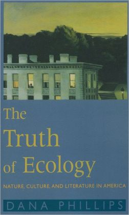 Truth of Ecology: Nature, Culture, and Literature in America