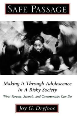 Safe Passage: Making It through Adolescence in a Risky Society: What Parents, Schools, and Communities Can Do