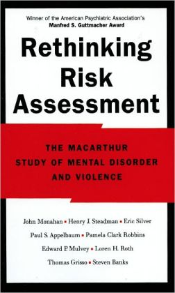Rethinking Risk Assessment: The MacArthur Study of Mental Disorder and Violence