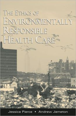 The Ethics of Environmentally Responsible Health Care