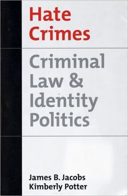 Hate Crimes: Criminal Law and Identity Politics