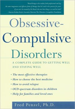 Obsessive-Compulsive Disorders: A Complete Guide to Getting Well and Staying Well