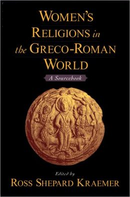 Women's Religions in the Greco-Roman World: A Sourcebook