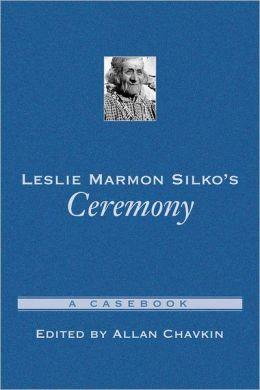 Leslie Marmon Silko's Ceremony: A Casebook