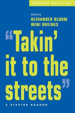 'Takin' It to the Streets': A Sixties Reader