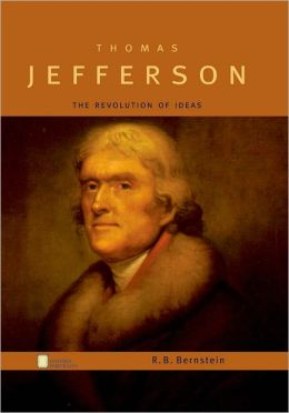 Thomas Jefferson (Oxford Portraits Series): The Revolution of Ideas