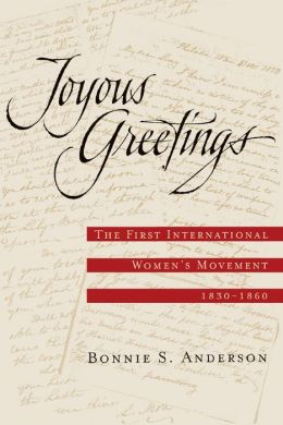 Joyous Greetings: The First International Women's Movement, 1830-1860