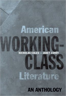 American Working-Class Literature: An Anthology