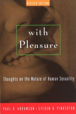 With Pleasure: Thoughts on the Nature of Human Sexuality