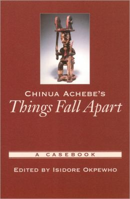 chinua achebes things fall apart a casebook edition 1