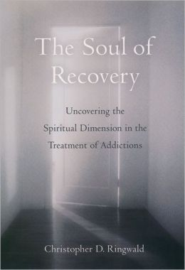 The Soul of Recovery: Uncovering the Spiritual Dimension in the Treatment of Addictions