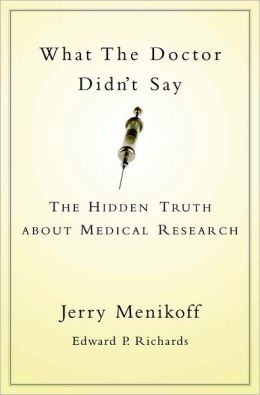 What the Doctor Didn't Say: The Hidden Truth about Medical Research