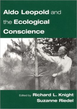 Aldo Leopold and the Ecological Conscience