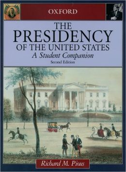 The Presidency of the United States: A Student Companion