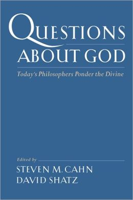 Questions about God: Today's Philosophers Ponder the Divine