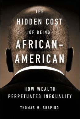 The Hidden Cost of Being African-American: How Wealth Perpetuates Inequality