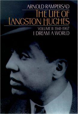 The Life of Langston Hughes, 1941-1967: I Dream a World