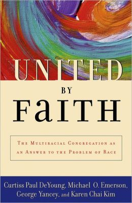 United by Faith: The Multiracial Congregation As an Answer to the Problem of Race