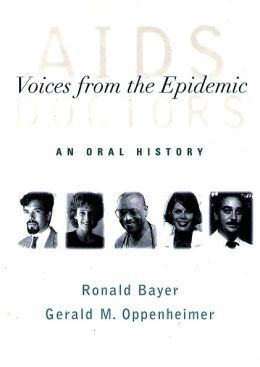 AIDS Doctors: Voices from the Epidemic - An Oral History
