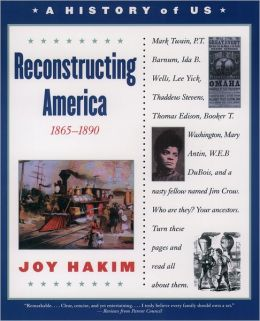 Reconstruction America (A History of US Series #7)